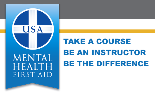 Mental Health First Aid logo with TAKE A COURSE, BE AN INSTRUCTOR, and BE THE DIFFERENCE text